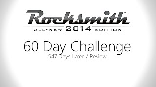 Rocksmith 60 Day Challenge - 547 Days Later (Rocksmith 2014 Review)