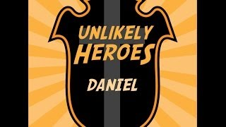 Unlikely Heroes: Daniel 25 May sermon