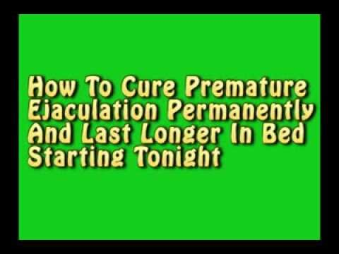 How To Cure Premature Ejaculation   Permanent Cure In 10 Minutes