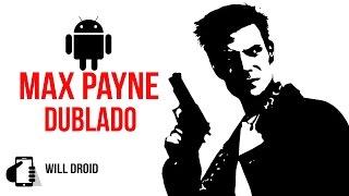 •Como instalar Max Payne Mobile Dublado/Legendado-PT-BR No Android•Não vai ter série.