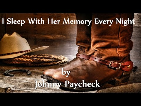Johnny Paycheck - I Sleep With Her Memory Every Night