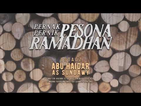 Tabligh Akbar: PERNAK PERNIK PESONA RAMADHAN (Sesi Ke-2) | Ustadz Abu Haidar As-Sundawy