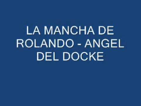 Mancha de Rolando - Angel Del Docke