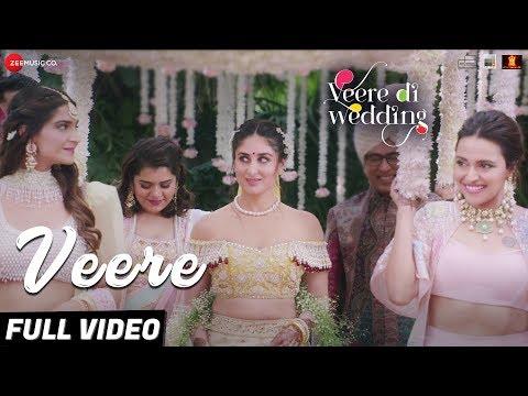 Veere - Full Video | Veere Di Wedding | Kareena Kapoor Khan, Sonam Kapoor Ahuja, Swara & Shikha thumbnail