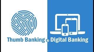 Thumb Banking to Digital Banking
