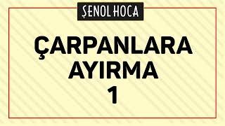 ÇARPANLARA AYIRMA 1 - ŞENOL HOCA