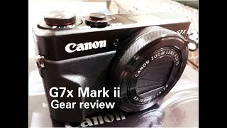 Canon g7x mark ii Review , Unboxing , Video test , Photography & Price in india