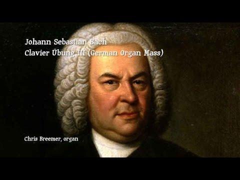 Бах Иоганн Себастьян - Chorals of the German Organ Mass (Clavier Übung III)