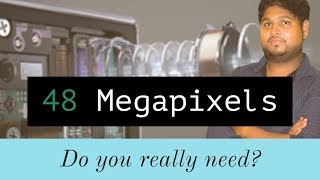 48 Megapixel Camera In Smartphone Do You Need? | Tech Geeks