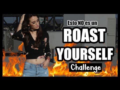 ¿ROAST YOURSELF CHALLENGE?   Soyalerios