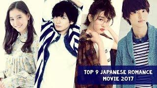 Top 9 Japanese Romance Movie 2017