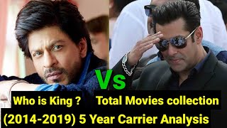 Shahrukh Khan Vs Salman Khan 5 YEARS CARRIER ANALYSIS, BOX OFFICE Collection KING ANALYSIS OF 5 YEAR