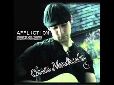 Chris Hendricks Band - Affliction