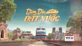 Dặm dài Đất nước - Tập 1: Chuyến tàu của 'Hai Đứa Trẻ' Thạch Lam | VTV24