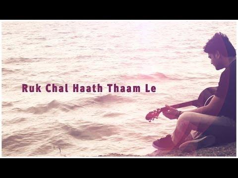 RUK CHAL HAATH THAM LE - NEW HINDI SONG | LATEST HINDI SONGS...