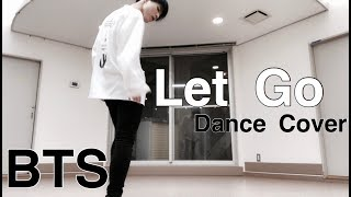 BTS (防弾少年団) Let Go Dance Cover