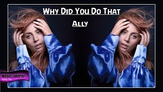 Lady GaGa as ALLY Why Did You Do That ? MUSIC VIDEO (VanVeras Remix) #ASIB #Ally