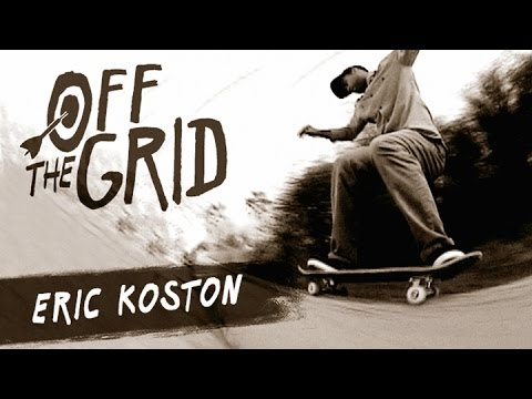 Eric Koston - Off The Grid