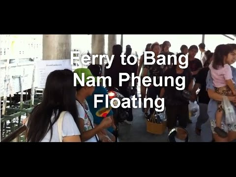 Getting Bangkok's Bang Nam Pheung Floating Market by Ferry Part 2