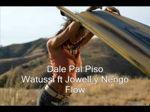 Dale Pal Piso Watussi Ft Jowell Y Nengo Flow video