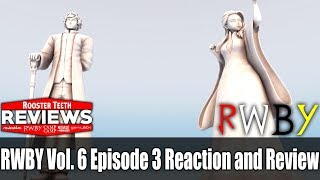 RWBY Vol  6 Episode 3 Reaction and Review