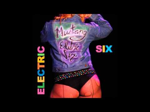 Electric Six--Mustang (Full Album)
