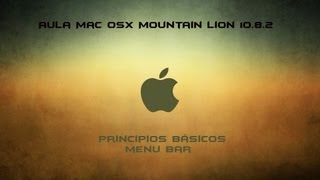 Mac OSX - Tutorial primeiros passos #3 - Menu Bar (Barra de Menu)