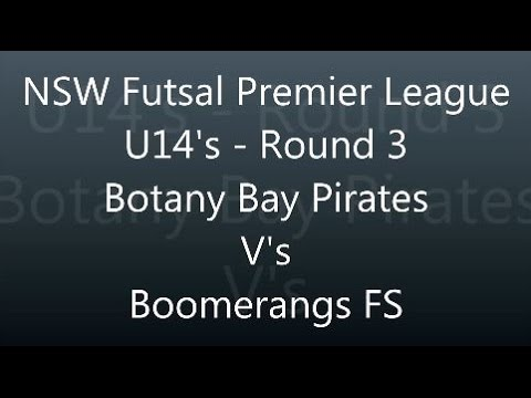 NSW Futsal Premier League Round 3 U14 - Botany Bay Pirates vs Boomerangs FS