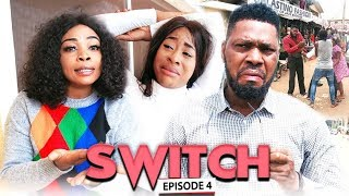 SWITCH (Chapter 4) - LATEST 2019 NIGERIAN NOLLYWOOD MOVIES