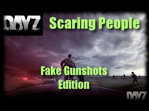 DayZ - Scaring People 3