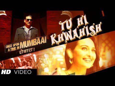 Once Upon A Time In Mumbaai Dobaara Tu Hi Khwahish Song | Akshay...