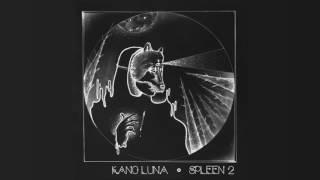 Kano Luna - Spleen2 - Escribo con Marrón
