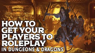 How to get your Players to Roleplay in Dungeons and Dragons