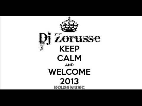New best house music 2013 dj zorusse welcome 2013 for Best house music playlist