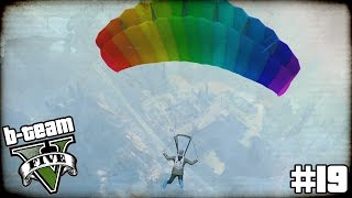 "B-TEAM GTA 5 Online Part 19 - ""KING OF THE MOUNTAIN!!!"" Grand Theft Auto V PC Gameplay"