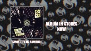 Watch Ces Cru Smoke (feat. Liz Suwandi) video
