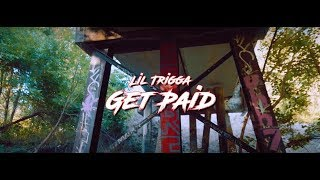 Lil Trigga | Get Paid | (Official Music Video)