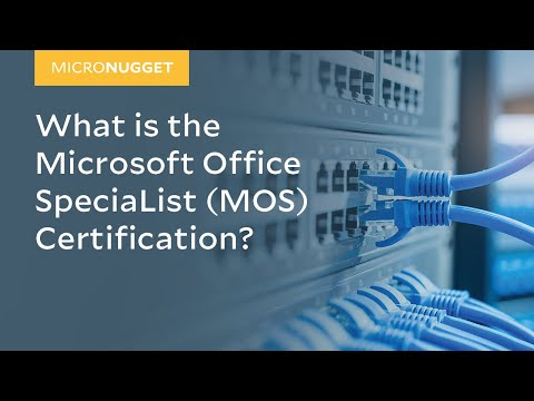 MicroNugget: What is the Microsoft Office Specialist (MOS) Certification?