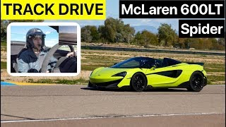 McLaren 600LT Spider First Drive Review - The Best Convertible Track Car Ever?