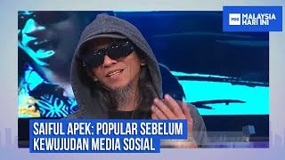 Saiful Apek: Popular sebelum kewujudan media sosial |MHI (23 Oktober 2018)