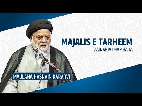 Majlis e Tarheem By | Maulana Hasnain Kararvi | Zainabia Imambada | 1440 Hijri 2019