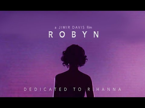 ROBYN | Rihanna Documentary