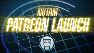 Patreon Launch | NOTAM
