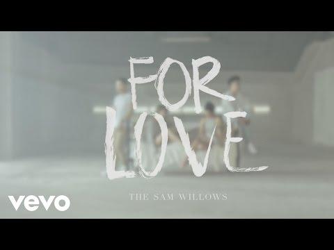 download lagu The Sam Willows - For Love gratis