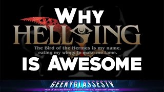 Why it's Awesome - Hellsing Ultimate