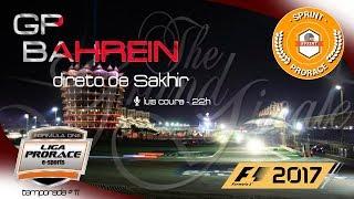 F1 2017 AO VIVO - GP DO BAHREIN - PS4 SPRINT - NARRAÇÃO LUIS COURA - LIGA PRORACE E-SPORTS