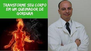 Transforme o seu Corpo em um Queimador de Gordura ‖ Dr. Moacir Rosa