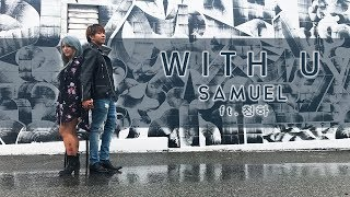 [WITH U DANCE COVER Short Vers.] -- SAMUEL FT. CHUNGHA -- 사무엘 ft. 청하  [YOURS TRULY]