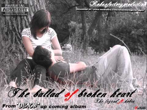 The Ballad of broken heart - Rohan the legend rapper ft Kobra...