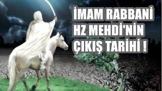 İMAM RABBANİ ; HZ MEHDİ'NİN ÇIKIŞ YILLARI HAKKINDA ŞOK BİLGİLER !!
